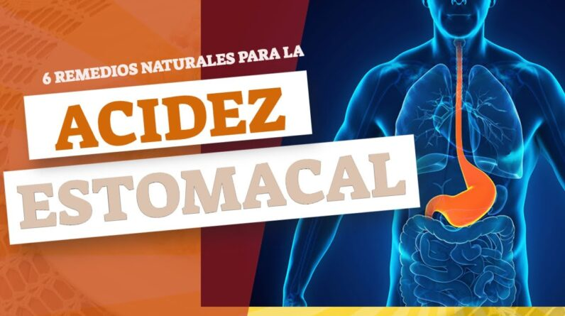 6 Remedios Naturales Para La Acidez Estomacal | Remedios Caseros Para La Acidez Estomacal